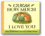 Guess How Much I Love You, by Sam McBratney