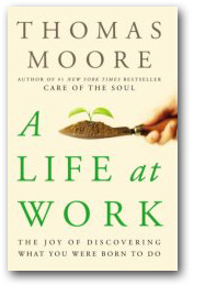 A Life at Work, by Thomas Moore