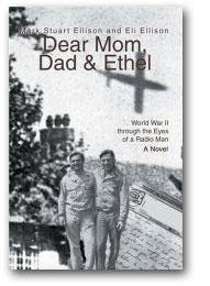 Dear Mom, Dad & Ethel, by Mark Stuart Ellison and Eli Ellison