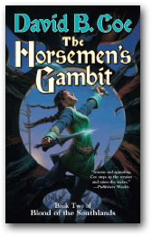 The Horsemen's Gambit, by David B. Coe