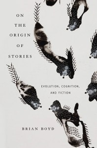On the Origin of Stories, by Brian Boyd