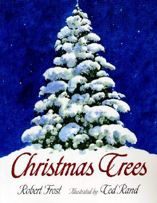 CHRISTMAS TREES by Robert Frost