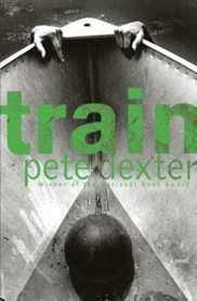 Train, by Pete Dexter (hardcover)
