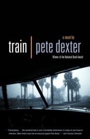 Train, by Pete Dexter (paperback)