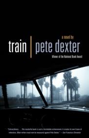 Train, by Pete Dexter (paperback)