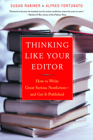 THINKING LIKE YOUR EDITOR by Susan Rabiner and Alfred Fortunato
