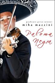 PALOMA NEGRA by Miha Mazzini